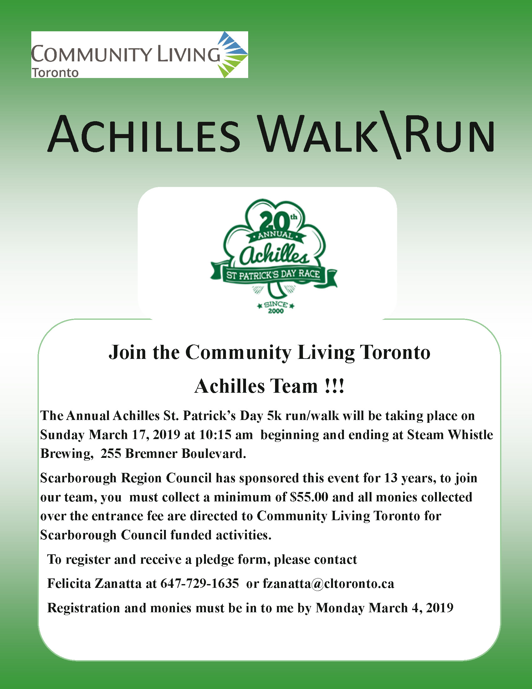 The Annual Achilles St. Patrick's Day 5k run/walk will be taking place on Sunday March 17, 2019 at 10:15 am beginning and ending at Steam Whistle Brewing, 255 Bremner Boulevard. Scarborough Region Council has sponsored this event for 13 years, to join our team, you must collect a minimum of $55.00 and all monies collected over the entrance fee are directed to Community Living Toronto for Scarborough Council funded activities. To register and receive a pledge form, please contact Felicita Zanatta at 647-729-1635 or fzanatta@cltoronto.ca Registration and monies must be in to me by Monday March 4, 2019